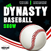 The Dynasty Baseball Show