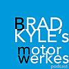 Brad Kyle's Motor Werke's Podcast