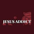 JESUS ADDICT
