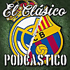 El Clásico Podcastico | A Barcelona and Real Madrid Podcast