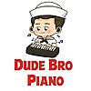 Dude Bro Piano