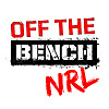 Off The Bench NRL Podcast