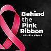 Behind the Pink Ribbon