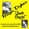 Roger Dykes Just Sayin Podcast