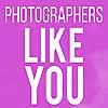 Photographers Like You