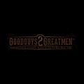 Goodguys2Greatmen