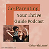 Co-Parenting; Your Thrive Guide