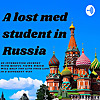 Live Mindfully With : Lost Med Student In Russia ()