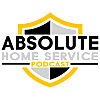 The Absolute Home Service Podcast