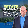 Estate Planning &Your Legacy - FAQs