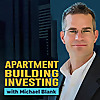 Apartment Building Investing with Michael Blank Podcast