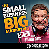 The Small Business Big Marketing Podcast with Timbo Reid