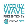 Weekly Wave presented by WaveRez