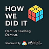 How We Did It: Dentists Teaching Dentists