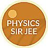 PHYSICS SIR JEE - JANARDHAN - IIT JEE and Olympiad