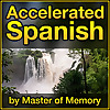 Accelerated Spanish | Learn Spanish the Fastest & Best way, by Master of Memory