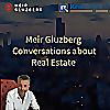 Meir Gluzberg - Conversations about the Real Estate Industry in Ontario, Canada.