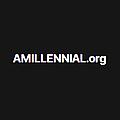 AMILLENNIAL.org