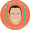 Talkin Teeth with Dr. Kyle Bogan