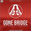 Gone Bridge | A Red Sox Podcast