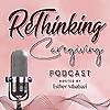 ReThinking Caregiving