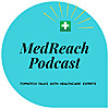 MedReach | Top Notch Talks With Healthcare Experts