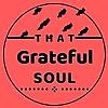 That Grateful Soul