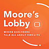 Moore's Lobby | Where engineers talk all about circuits