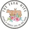 The Farm Wife | Living a Simple Life on the Farm