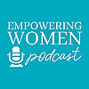 The Empowering Women Podcast