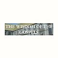 THE WISDOM OF THE GOSPELS