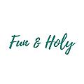 Fun & Holy