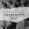 The Development Community Leadership Podcast