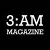 3:AM Magazine