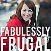 Fabulessly Frugal - Fabulous Living on Less