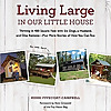 Living Large In Our Little House Thriving in a Tiny House with Six Dogs, a Husband and One Remote