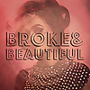 Broke & Beautiful