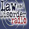Law and Disorder Radio